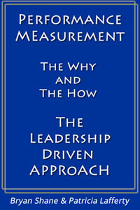 Performance-measurement-the-Why-and-the-How-the-Leadership-driven-Approach-bryan-shane-patricia-lafferty